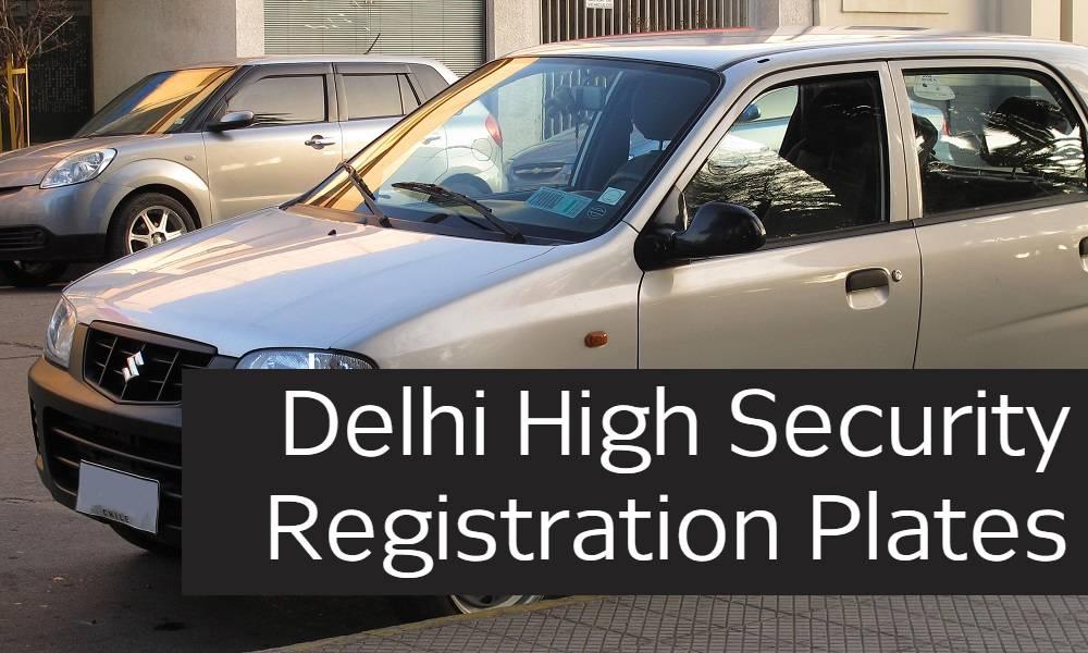 Delhi High Security Registration Plates