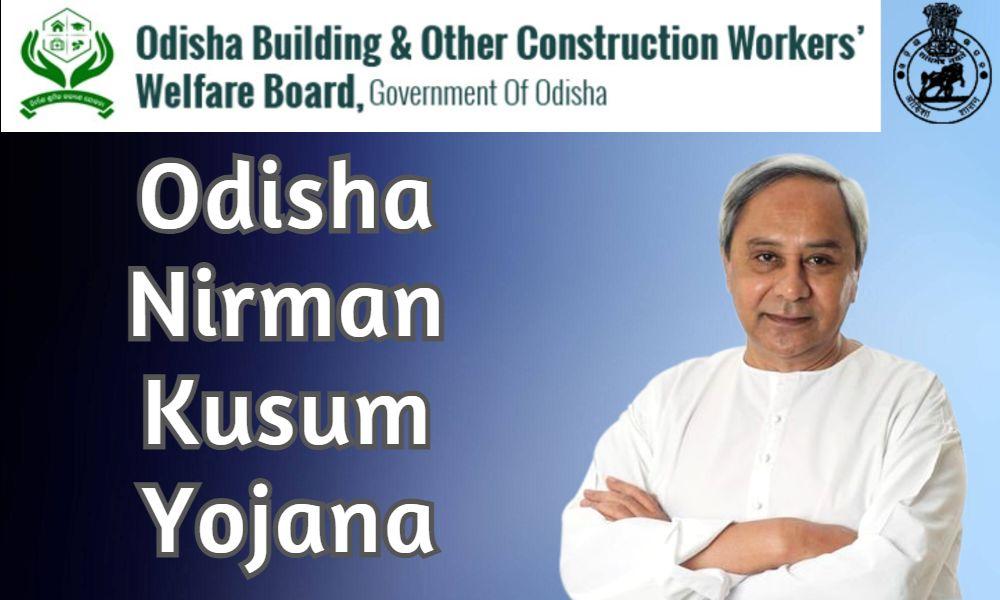 Odisha Nirman Kusum Yojana