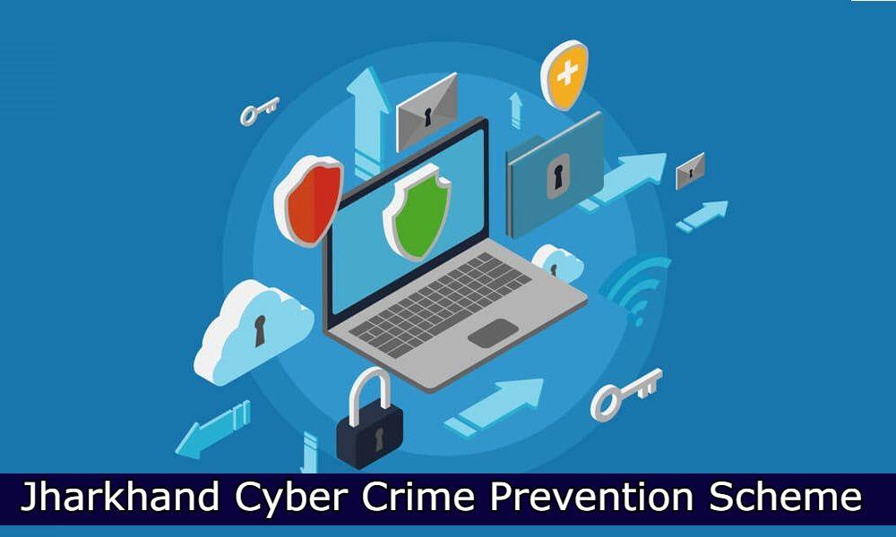 Jharkhand Cyber Crime Prevention Scheme