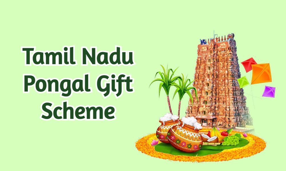 Tamil Nadu Pongal Gift Scheme