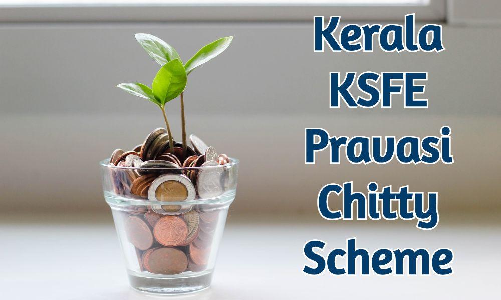 KSFE Pravasi Chitty Scheme