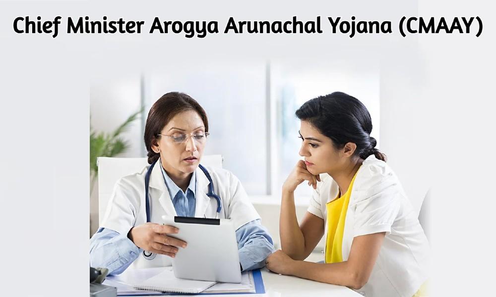 Chief Minister Arogya Arunachal Yojana